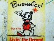 Bushwick - Livin' the Dream!