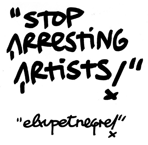 Stop Arresting Artists! by Xupet Negre in response to strict Barcelona laws against street art